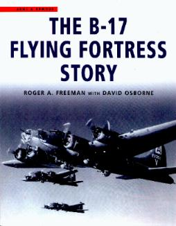 The B-17 Flying Fortress Story